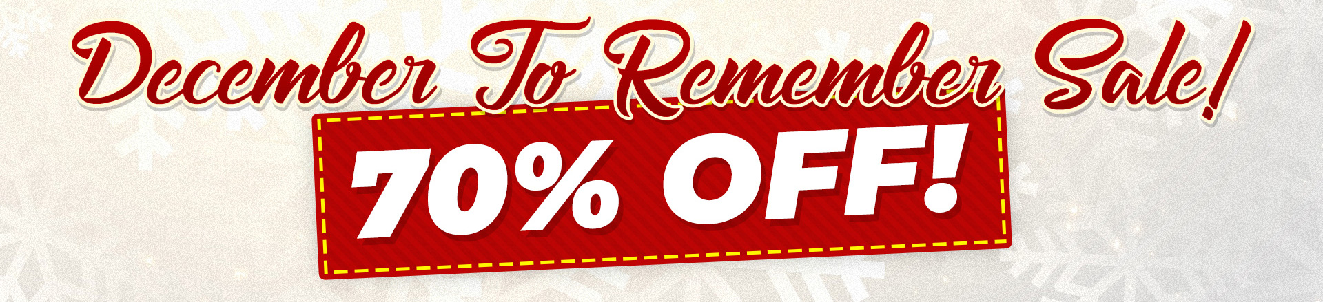 December To Remember Sale! 70% OFF!
