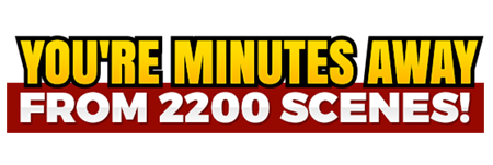 You're Minutes Away from 2200 Scenes!